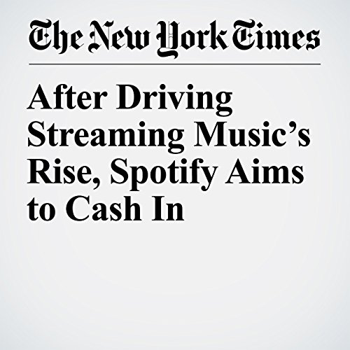 After Driving Streaming Music's Rise, Spotify Aims to Cash In audiobook cover art