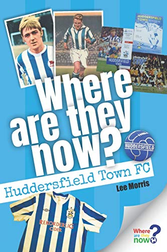 Where Are They Now? - Huddersfield Town FC