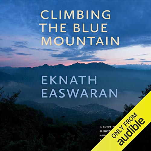 Climbing the Blue Mountain Audiobook By Eknath Easwaran cover art