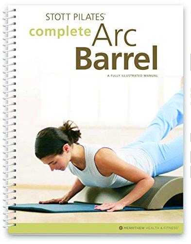 Stott Pilates, Pilates-Übungshandbuch, Titel: Complete Arc Barrel