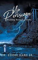 Up Periscope: Building through a Storm