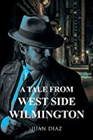 A Tale from West Side Wilmington