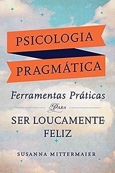 Psicologia Pragmática por [Susanna Mittermaier]