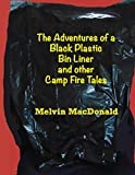 The Adventures of a Black Plastic Bin Liner and other Camp Fire Tales (English Edition)