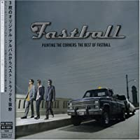 Painting Corners: Best by Fastball (2002-09-19)