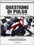 Questione di polso. Come si guida una moto da competizione...