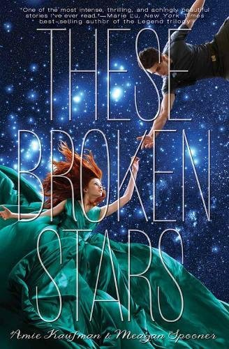 These Broken Stars (The Starbound Trilogy, 1, Band 1)