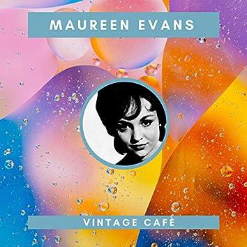 Maureen Evans - Vintage Cafè