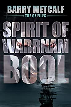 Spirit of Warrnambool: A Gripping Crime Thriller from Down Under (The Oz Files Book 3) by [Barry Metcalf, Darren Todd]