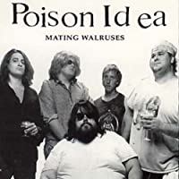 Poison Idea: Mating Walruses