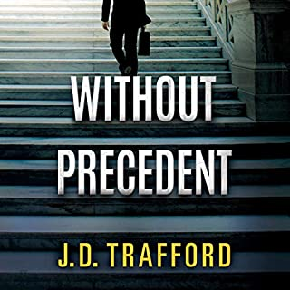 Without Precedent                   By:                                                                                                                                 J. D. Trafford                               Narrated by:                                                                                                                                 Timothy Andrés Pabon                      Length: 7 hrs and 7 mins     54 ratings     Overall 4.5