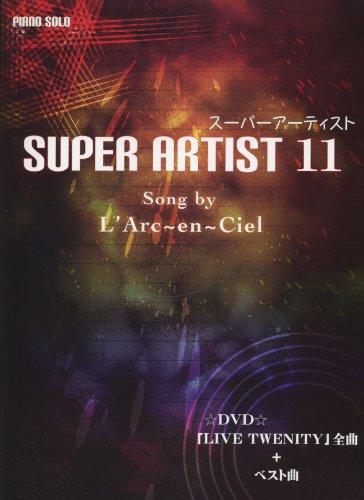 初級~中級 ピアノソロ スーパーアーティスト 11 Song by L'Arc~en~Ciel (ピアノソロ初級~中級)