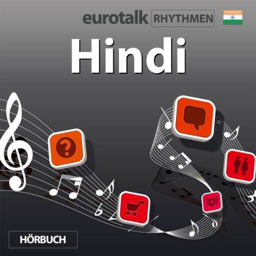 EuroTalk Rhythmen Hindi                   Autor:                                                                                                                                 EuroTalk Ltd                               Sprecher:                                                                                                                                 Fleur Poad                      Spieldauer: 58 Min.     Noch nicht bewertet     Gesamt 0,0