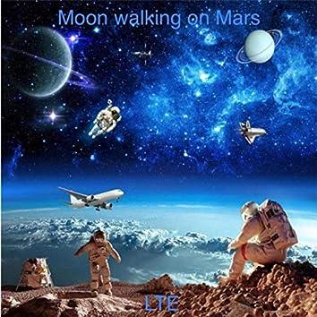Moon Walkng on Mars