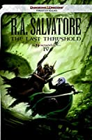The Last Threshold (The Legend of Drizzt)