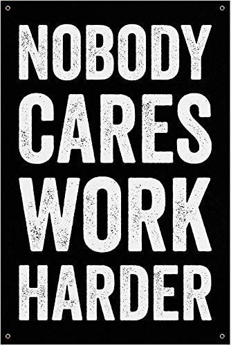 Damdekoli Nobody Cares Work Harder Banner - Home Gym Decor - Large Motivational Quote Wall Art - Weightlifting - Sports Inspiration (18 x 24 Inches)