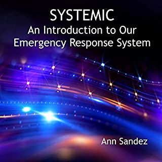 Systemic: An Introduction to Our Emergency Response System                   By:                                                                                                                                 Ann Sandez                               Narrated by:                                                                                                                                 Mary Lindgraham                      Length: 1 hr and 45 mins     Not rated yet     Overall 0.0