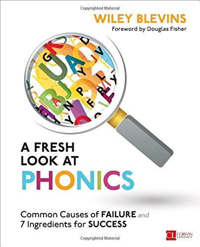 Compare Textbook Prices for A Fresh Look at Phonics, Grades K-2: Common Causes of Failure and 7 Ingredients for Success Corwin Literacy 1 Edition ISBN 9781506326887 by Blevins, Wiley W.