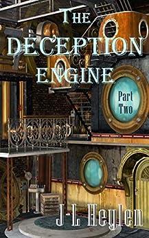 [J-L Heylen]のThe Deception Engine - Part Two (English Edition)