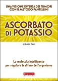 Ascorbato di potassio. La molecola intelligente per regolare le difese dell'organismo