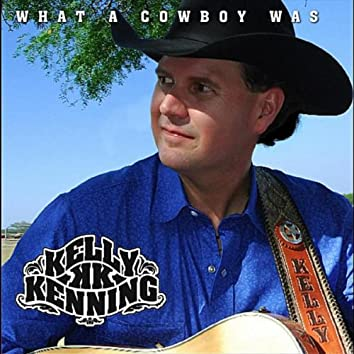 What a Cowboy Was