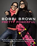 Pretty Powerful: Beauty Stories to Inspire Confidence (English Edition)