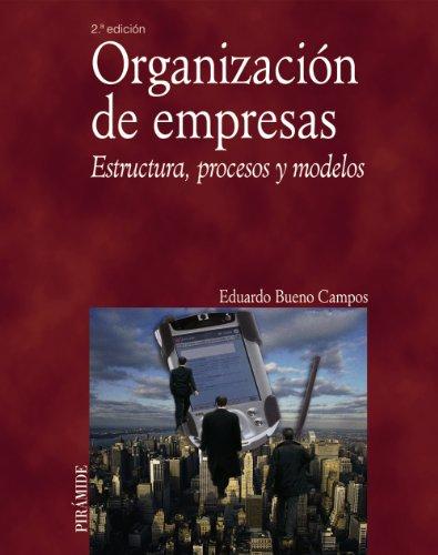 Organización de empresas: Estructura, procesos y modelos (Economía y Empresa)