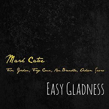 Easy Gladness (feat. Tim Gordon, Troy Conn, Ron Brendle & Adam Snow)