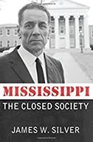 Mississippi: The Closed Society by James W. Silver(2012-05-25)