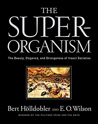 The Superorganism: The Beauty, Elegance, and Strangeness of Insect Societies by Bert Hlldobler Edward O. Wilson(2008-11-17)
