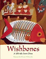 Wishbones: A Folk Tale from Chinaretold byBarbara Ker Wilson, illustrated byMeilo So