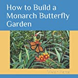 How to Build a Monarch Butterfly Garden