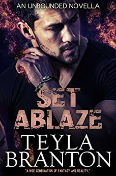 Set Ablaze (Unbounded Book 9) by [Teyla Branton]