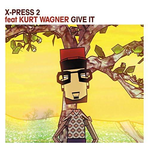 X-Press 2 feat. Kurt Wagner