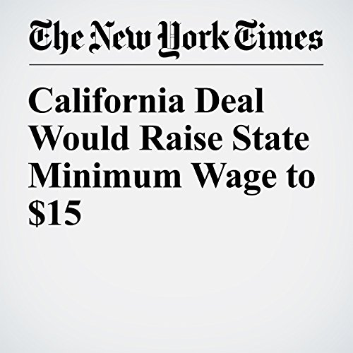 California Deal Would Raise State Minimum Wage to $15 audiobook cover art