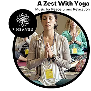 A Zest With Yoga - Music For Peaceful And Relaxation