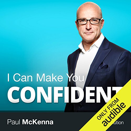 I Can Make You Confident                   By:                                                                                                                                 Paul McKenna                               Narrated by:                                                                                                                                 Paul McKenna                      Length: 2 hrs and 30 mins     489 ratings     Overall 4.0