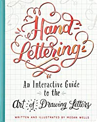 Hand Lettering (An Interactive Guide to the Art of Drawing Letters)