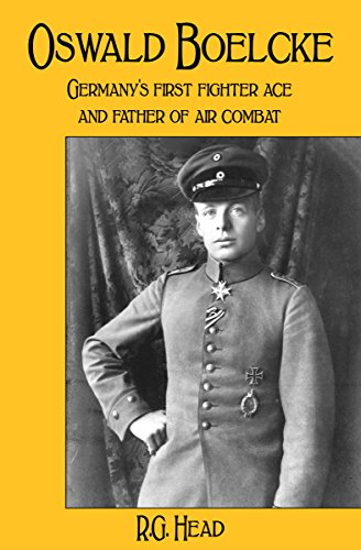 Oswald Boelcke: Germany's First Fighter Ace and Father of Air Combat (English...