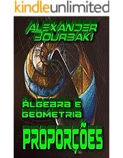 Álgebra e Geometria: Proporções (Portuguese Edition)