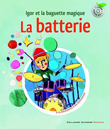 La batterie. Igor et la baguette magique - Un livre et un CD - De 6 à 8 ans