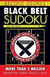 Second-Degree Black Belt Sudoku® (Martial Arts Puzzles Series)