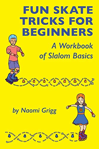 Fun Skate Tricks for Beginners: A Workbook of Slalom Basics