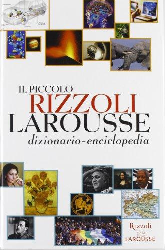 Il piccolo Rizzoli Larousse. Con CD-ROM: Dizionario-enciclopedia