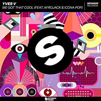 We Got That Cool (feat. Afrojack, Icona Pop)