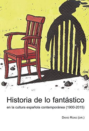 Historia de lo fantástico en la cultura española contemporánea (1900-2015) eBook: David Roas, Roas, David: Amazon.es: Tienda Kindle