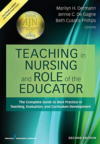 Compare Textbook Prices for Teaching in Nursing and Role of the Educator, Second Edition: The Complete Guide to Best Practice in Teaching, Evaluation, and Curriculum Development 2 Edition ISBN 9780826140135 by Oermann PhD  RN  ANEF  FAAN, Marilyn H.,De Gagne PhD  DNP  RN-BC  CNE  ANEF, Jennie C.,Phillips PhD  RN  CNE, Beth Cusatis