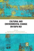 Cultural and Environmental Change on Rapa Nui (Routledge Studies in Archaeology Book 30)