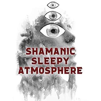 Shamanic Sleepy Atmosphere