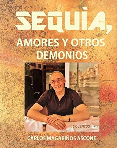Portada del libro Sequía, amores y otros demonios de Carlos Magariños Ascone